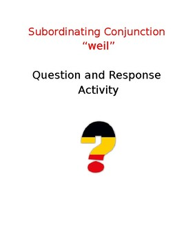 Subordinating Conjunctions - weil- Questions and Responses Activity