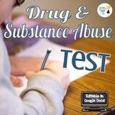 Substance Abuse Unit Test - Editable in Google Docs