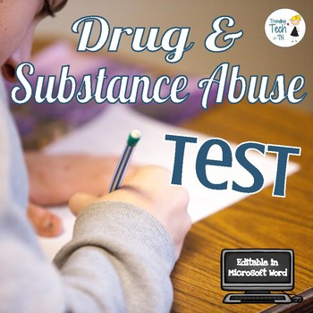 Substance Abuse Unit Test - Editable in Microsoft Word