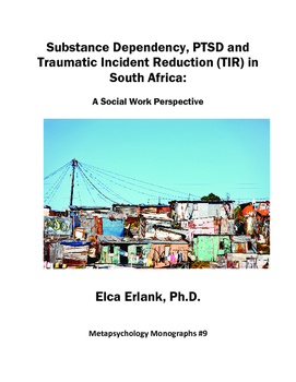 Substance Dependency, PTSD & Traumatic Incident Reduction (TIR) in South Africa