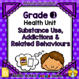 Substance Use, Addictions and Related Behaviours – Grade 1 Health Unit