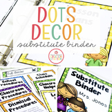 Substitute Binder - Editable {Dots Classroom Set}