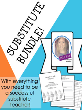 Substitute Bundle- Everything you need to be a successful substitute!
