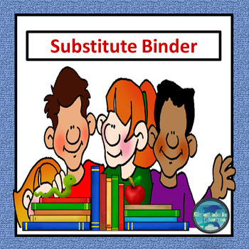 SAMPLE of my Substitute Information Binder A Detailed Appr