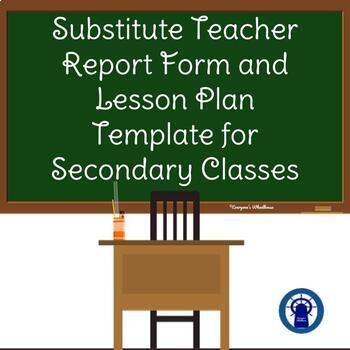 Substitute Lesson Plan and Report Forms--Secondary Level