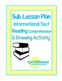Substitute Lesson Plan for Art, Reading: Reading Comprehension/ Drawing Activity