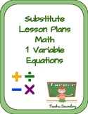 Substitute Lesson Plans - Math 1 Variable Equations