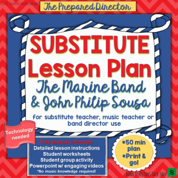 Substitute Lesson: The Marine Band and John Philip Sousa- for Band or Elem Music