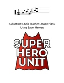 Substitute Music Teacher Lesson Plans Using Super Heroes Theme