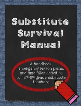Substitute Survival Manual: Handbook, Lesson Plans, and Ti