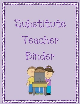 Substitute Teacher Binder----Computer Theme