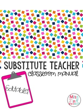 Substitute Teacher: Classroom Manual - EDITABLE!
