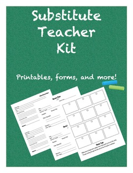 Substitute Teacher Kit - Forms, Printables, Etc.