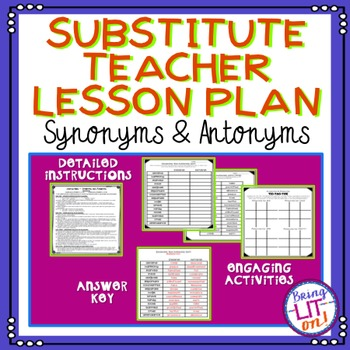 Substitute Teacher Lesson Plan Synonyms Antonyms By Bring Lit On