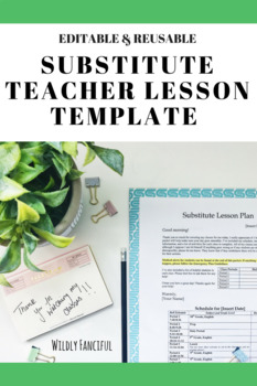Editable and Reusable Substitute Teacher Lesson Plan Template