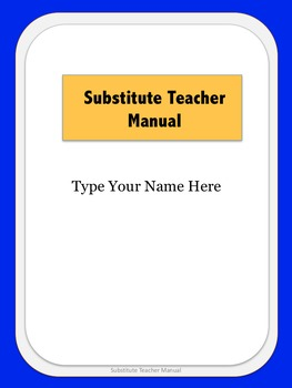 Substitute Teacher Manual: For Successful Absences from the Classroom (Editable)