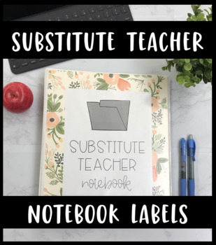 Substitute Teacher Notebook Binder Labels and Dividers