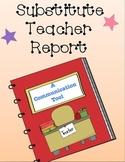 Substitute Teacher Report:  A Communication Tool
