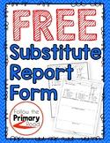 Substitute Teacher Report Form | FREE