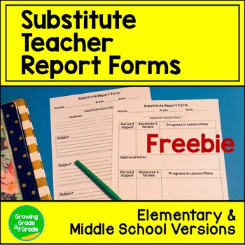 Substitute Teacher Report Forms: Elementary & Middle School Versions Freebie