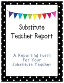 Substitute Teacher Reporting Form