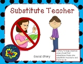 Substitute Teacher Social Story Packet