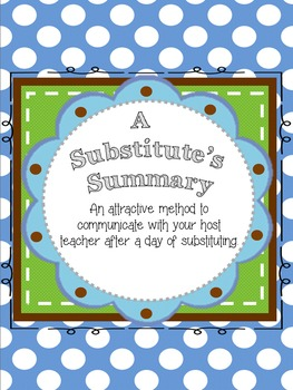 Substitute Teacher Summary Pages
