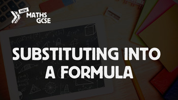 Substituting Into a Formula - Complete Lesson