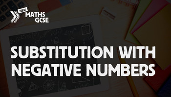 Substitution With Negative Numbers - Complete Lesson