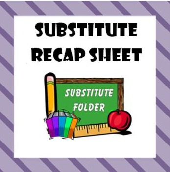 Substitute Recap Sheet (Overview of the Day)