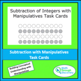 Subtraction of Integers with Manipulatives Task Cards