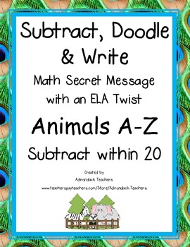 Subtract, Doodle & Write! Math with  ELA Twist Animals A-Z Subtraction within 20
