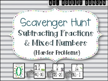 Subtract Fractions and Mixed Numbers (Unlike Denominators-Harder) Scavenger Hunt