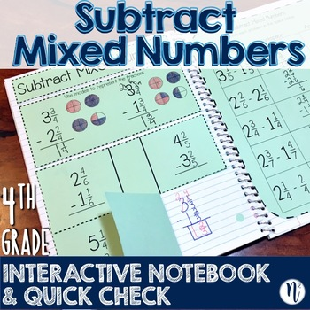 Subtract Mixed Numbers Interactive Notebook & Quick Check TEKS 4.3E