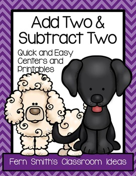 Addition and Subtraction Easy to Prep Math Centers Plus Two and Subtract Two