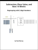 Subtraction, Place Value, and Base 10 Blocks:  Regrouping