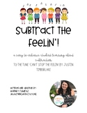 Subtract the Feelin'! A Subtraction Song