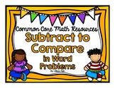 Subtract to Compare in Word Problems {Common Core Math Resources}