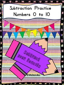 Subtract your Pencils 0 to 10