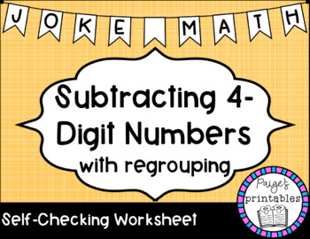 Subtracting 4 Digit Numbers with Regrouping Joke Math NO PREP