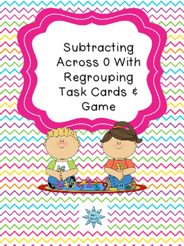 Subtracting Across 0 With  Regrouping Task Cards & Game