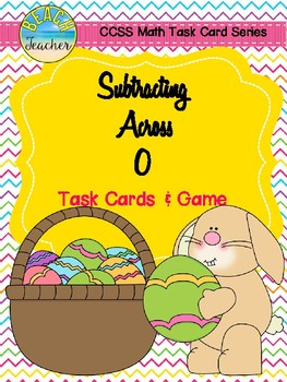 Subtracting Across 0's Task Cards & Game (Easter) 2.NBT.5
