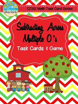 Back to School Themed Subtracting Across Mutiple 0's Task Cards & Game 4.NBT.4