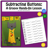 Subtracting Buttons with Pete the Cat--Hands on Activities!