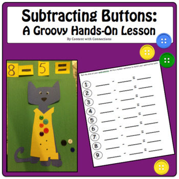 Subtracting Buttons--Use with Pete the Cat! Hands on Activities & Practice!