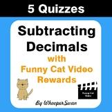 Subtracting Decimals Quizzes with Funny Cat Video Rewards