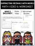 Subtracting Decimals With Models Math Video and Worksheet