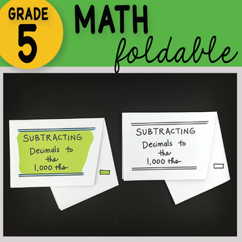 Subtracting Decimals to the 1,000ths Math Interactive Notebook Foldable