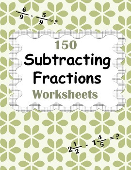 Subtracting Fractions Worksheets - Like, Unlike & Mixed
