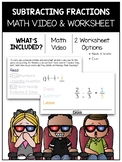 Subtracting Fractions Math Video and Worksheet